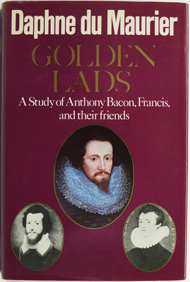 Golden Lads: A Study of Anthony Bacon, Francis, and Their Friends