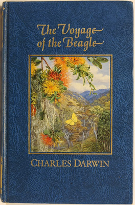 The Voyage of the Beagle: Journal of Researches into the Natural History and Geology of the Countries Visited During the Voyage Round the World of H. M. S. Beagle Under the Command of Captain FitzRoy, R. N.