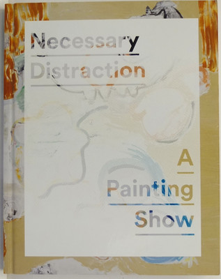Necessary Distraction - A Painting Show