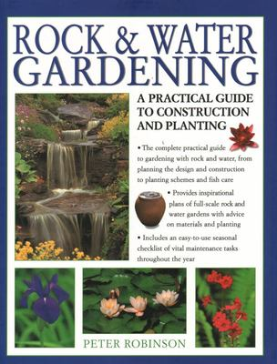 Rock and Water Gardening - A Practical Guide to Construction and Planting