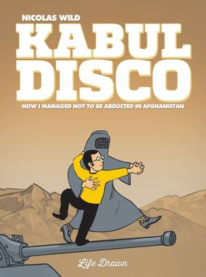 How I Managed Not to Be Abducted in Afghanistan - Kabul Disco