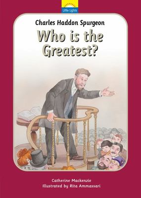 Charles Spurgeon - Who Is the Greatest?