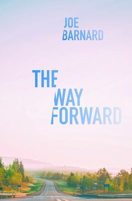 The Way Forward - A Road Map of Spiritual Growth for Men in the 21st Century