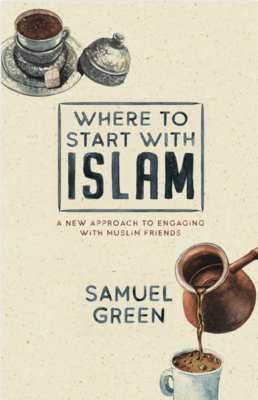 Where to Start with Islam - A New Approach to Engaging with Muslim Friends