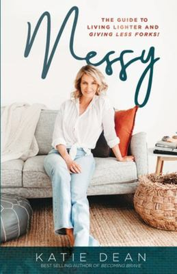 Messy - The Guide to Living Lighter and Giving Less Forks