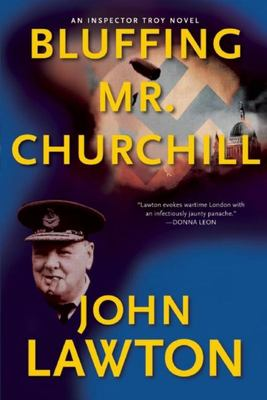 Bluffing Mr. Churchill - An Inspector Troy Thriller