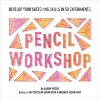Pencil Workshop (Guided Sketchbook) - Develop Your Sketching Skills in 50 Experiments