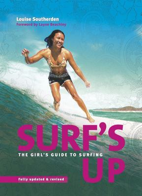 Surf's Up - The Girl's Guide to Surfing