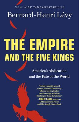 The Empire and the Five Kings - America's Abdication and the Fate of the World