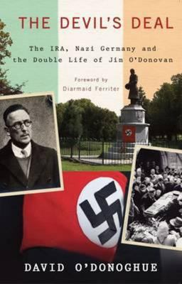 The Devil's Deal - The IRA, Nazi Germany and the Double Life of Jim O'Donovan
