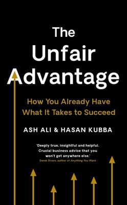 The Unfair Advantage: The Truth about Startup Success
