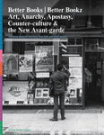 Better Books / Better Bookz - Art, Anarchy, Apostasy, Counter-Culture and the New Avant-garde