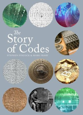 The Story of Codes - The History of Secret Communication