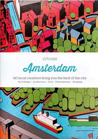 CITI x 60 City Guides - Amsterdam - 60 Local Creatives Bring You the Best of the City