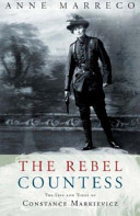 The Rebel Countess - The Life and Times of Constance Markievicz