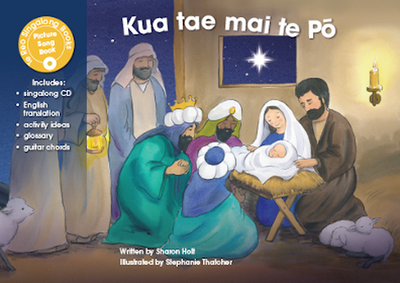 Kua Tae Mai te Po / The Night has Arrived (The Nativity)  (#22 Te Reo Singalong + CD)