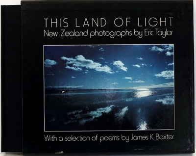 This Land Of Light New Zealand Photographs With A Selection Of Poems By James K. Baxter
