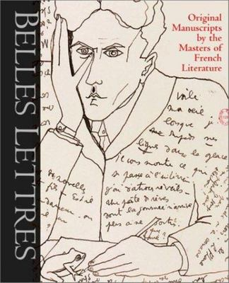 Belles Lettres - Manuscripts by the Masters of French Literature
