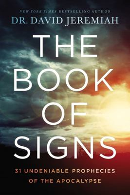 The Book of Signs - 31 Undeniable Prophecies of the Apocalypse