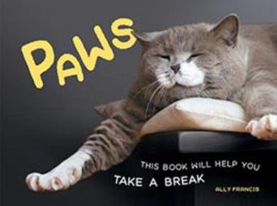 Paws - This Book Will Help You Take a Break