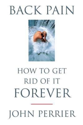 Back Pain - How to Get Rid of it Forever