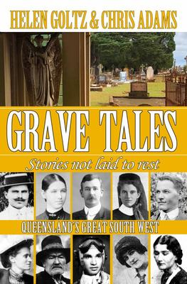 Grave Tales - Queensland' Great South West