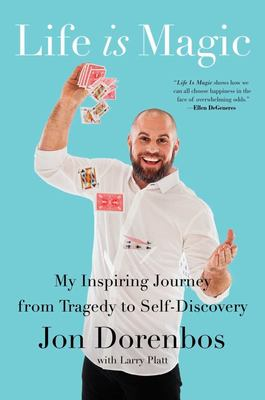 Life Is Magic - A True Story of Trauma and Transformation
