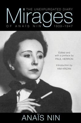 Mirages - The Unexpurgated Diary of Anais Nin, 1939-1947