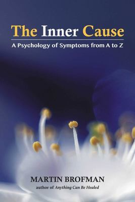 The Inner Cause - A Psychology of Symptoms from a to Z