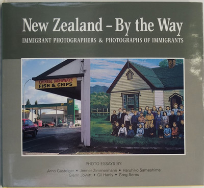 New Zealand By the Way Immigrant Photographers & Photographs of Immigrants