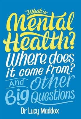 What Is Mental Health? and Other Big Questions