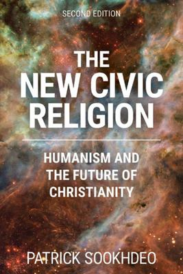 The New Civic Religion - Humanism and the Future of Christianity