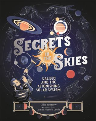 Secrets in the Skies - Galileo and the Astonishing Solar System