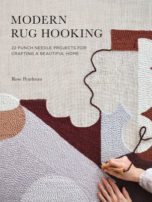 Modern Rug Hooking - Creative Punch Needle Projects for Crafting a Beautiful Home