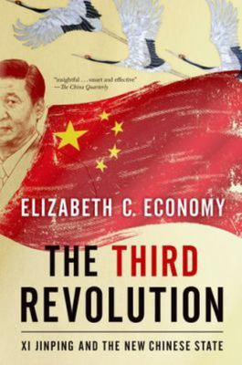 The Third Revolution - Xi Jinping and the New Chinese State