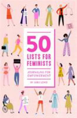 50 Lists for Feminists (Guided Journal) - Journaling for Empowerment