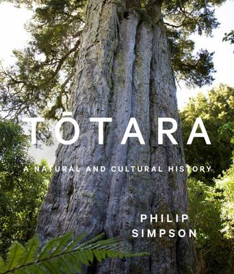Totara : A Natural and Cultural History