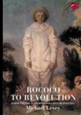 Rococo to Revolution - Major Trends in Eighteenth Century Painting