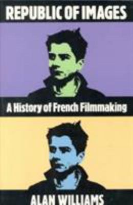 Republic of Images - A History of French Filmmaking