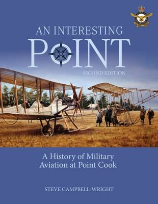 An Interesting Point - A History of Military Aviation at Point Cook
