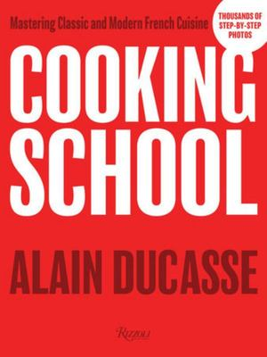 Cooking School - Mastering Classic and Modern French Cuisine