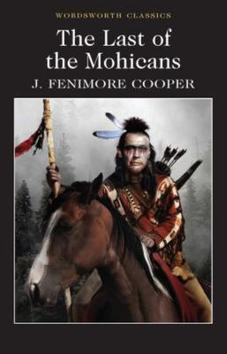 Last of the Mohicans (Wordsworth Classics)