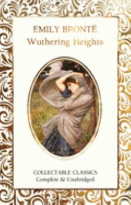 Wuthering Heights (Flame Tree Collecetable Classics)
