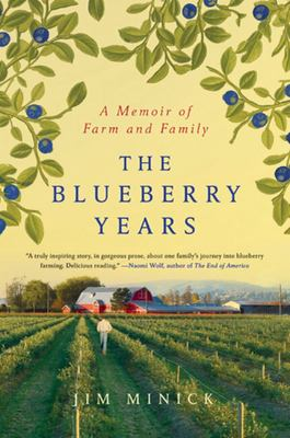 The Blueberry Years - A Memoir of Farm and Family