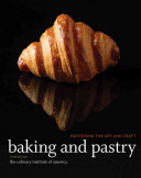 Baking and PastryMastering the Art and Craft