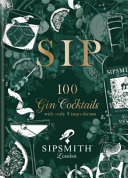 SIP - 100 Gin Cocktails with Only Three Ingredients