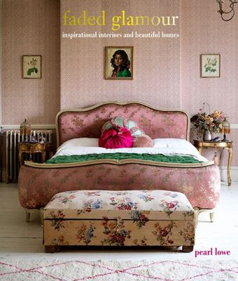 Faded Glamour - Inspirational Interiors and Beautiful Homes