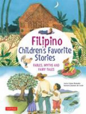 Filipino Children's Favorite Stories - Fables, Myths and Fairy Tales