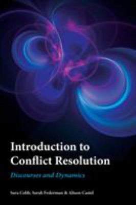 Introduction to Conflict Resolution - Discourses and Dynamics