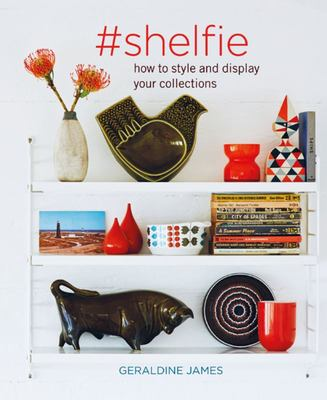 Shelfie - How to Style Your Shelves and Display Your Collections